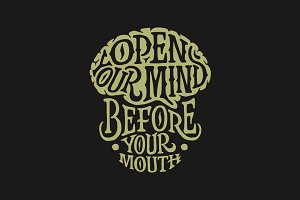 Open Your Mind Before Your Mouth