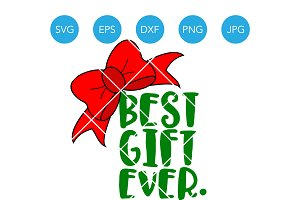 Best Gift Ever SVG Christmas Present