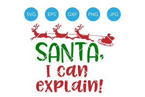 Santa I Can Explain SVG Christmas