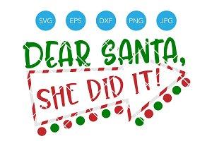 Dear Santa She Did It SVG Christmas