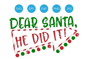 Dear Santa He Did It SVG Christmas