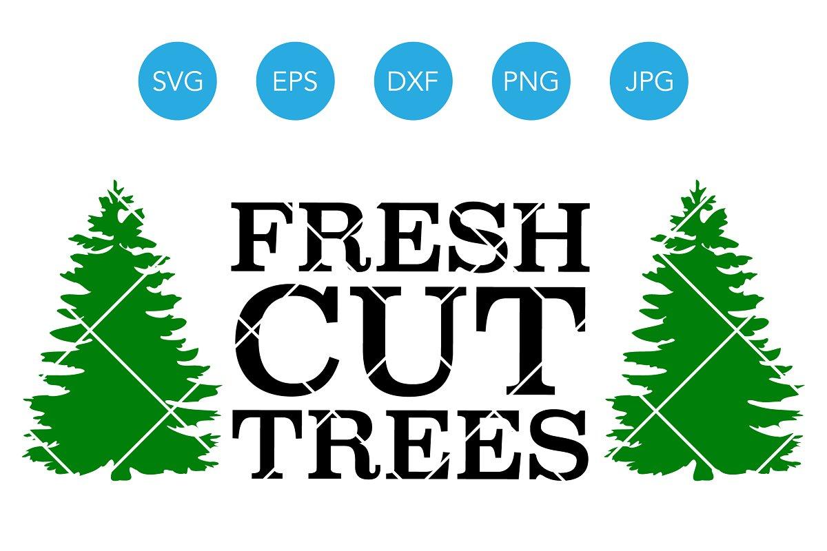 Farm Fresh Christmas Trees Svg.Fresh Cut Trees Svg Eps Dxf Clipart Illustrations