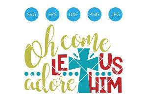 Oh Come Let Us Adore Him SVG