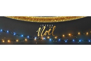 French Joyeux Noel banner, Xmas sparkling lights garland and golden tinsel.