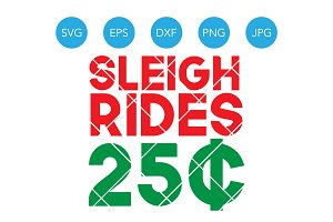 Sleigh Rides 25 Cents SVG Christmas