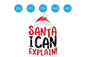 Santa I Can Explain SVG Cricut File