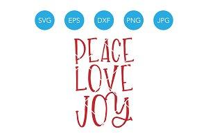 Peace Love Joy SVG Christmas SVG DXF