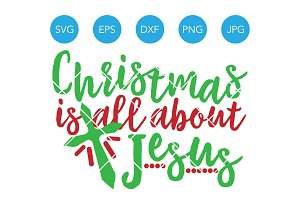 Christmas is all about Jesus SVG DXF