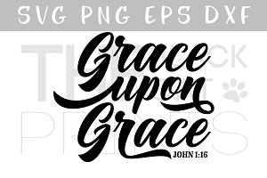 Grace upon Grace SVG DXF PNG EPS