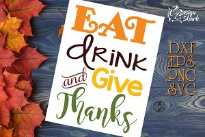 Eat Drink and Give Thanks SVG