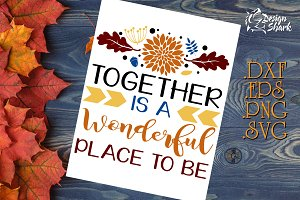 Together is a Wonderfull Place...SVG