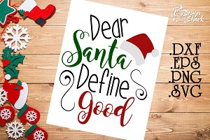 Dear Santa Define Good SVG