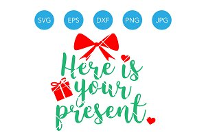 Here is your Present SVG Christmas