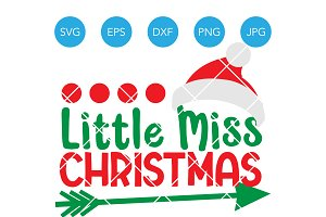 Little Miss Christmas SVG Cut File