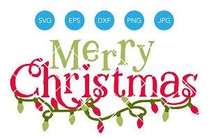 Merry Christmas SVG Cut File Cricut