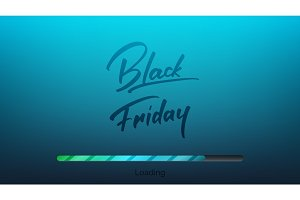 Black Friday. Banner with trendy handlettering and loading bar. Black Friday sale background
