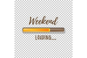 Weekend loading bar.