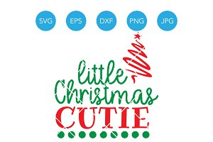 Little Christmas Cutie SVG Cut File