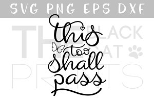 This too shall pass SVG DXF PNG EPS