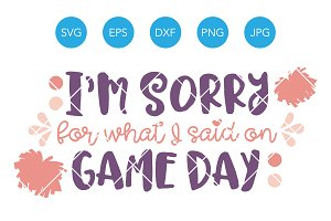 Im Sorry for what I said on Game Day