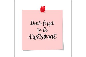 Dont forget to be awesome note