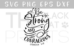 Be Strong And Courageous SVG DXF PNG