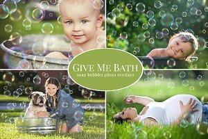 Give Me Bath - bubbles overlays