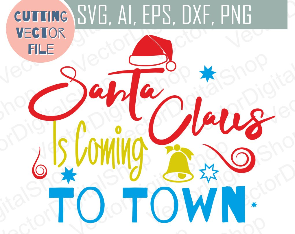 Santa Claus Is Coming To Town Svg Creative Daddy