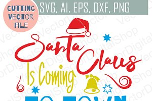 Santa Claus Is Coming To Town SVG