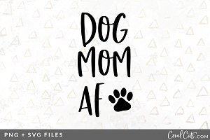 Dog Mom AF SVG/PNG Graphic