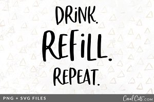 Drink Refill Repeat SVG/PNG Graphic