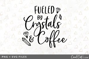Fueled by Crystals SVG/PNG Graphic