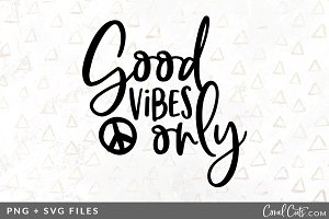 Good Vibes Only SVG/PNG Graphic