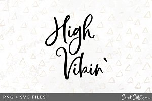 High Vibin SVG/PNG Graphic