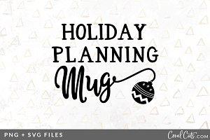 Holiday Planning Mug SVG/PNG Graphic