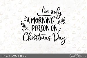 Morning Person Xmas SVG/PNG Graphic