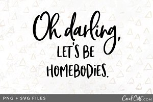 Lets Be Homebodies SVG/PNG Graphic