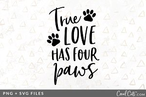 True Love 4 Paws SVG/PNG Graphic