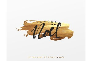 French text Joyeux Noel. Gold Christmas card, design with golden paint brush