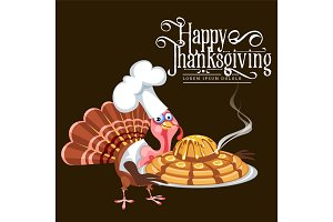 Cartoon thanksgiving turkey character in cooking hat holding pie, autumn holiday bird vector illustration happy greeting text on flyer or card on background