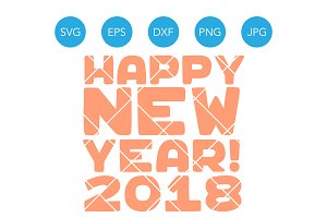 Happy New Year 2018 SVG Cut File