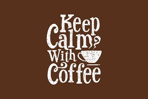 Keep Calm with Coffee