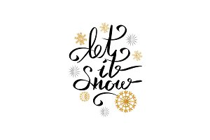 Let it Snow Inscription on Background of Snowflake