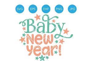 Baby New Year SVG Cut File