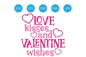 Love Kisses and Valentine Wishes SVG