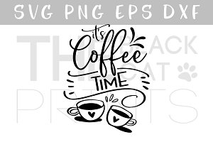 It's coffee time SVG DXF PNG EPS