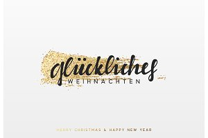 German lettering Frohliche Weihnachten. Christmas background with shining gold paint brush.