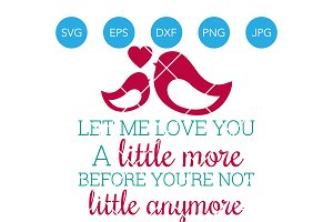 Let Me Love You a Little More SVG