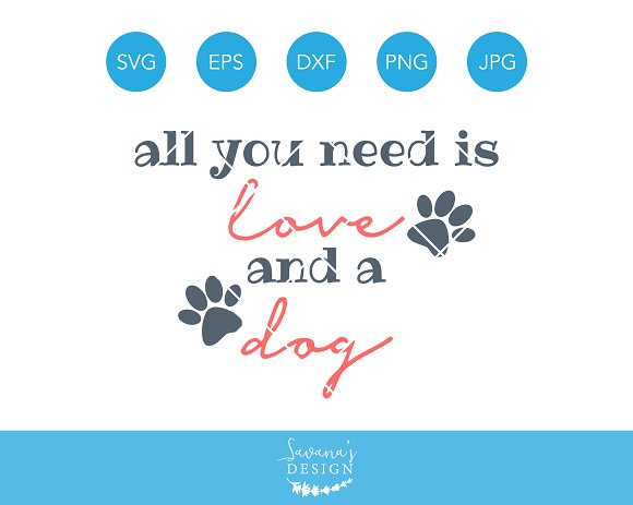 All You Need Is Love And A Dog Svg Pre Designed Illustrator Graphics Creative Market