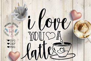 Love You A Latte Cutting File